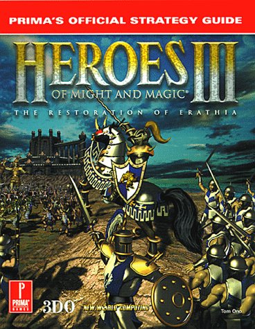 9780761512479: Heroes of Might and Magic III: The Restoration of Erathia : Prima's Official Strategy Guide