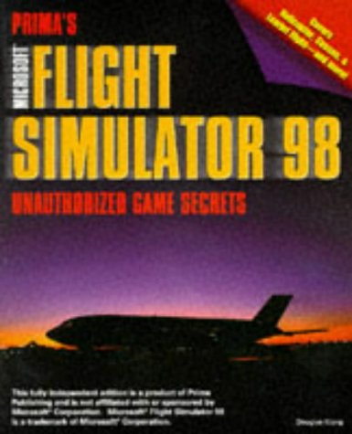 9780761512509: Microsoft Flight Simulator 98: Unauthorized Game Secrets (Secrets of the Games Series,)