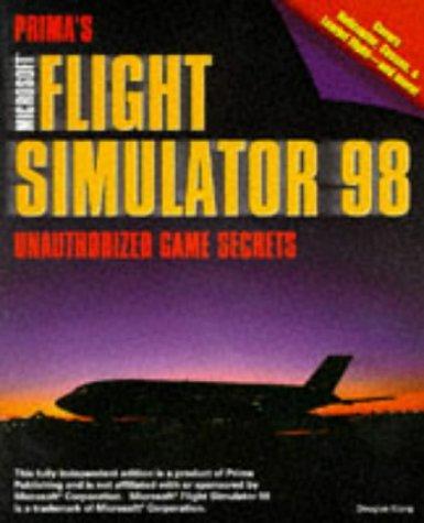 9780761512509: Microsoft Flight Simulator 98: Unauthorized Game Secrets (Secrets of the Games Series,)