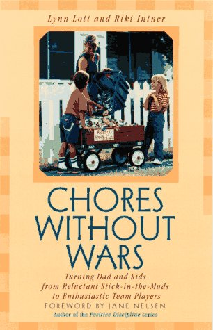 9780761512523: Chores Without Wars: Turning Dad and Kids from Reluctant Stick-in-the-Muds to Enthusiastic Team Players (Developing Capable People Series)