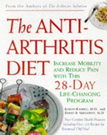 9780761512608: The Anti-Arthritis Diet: Increase Mobility and Reduce Pain With This 28-Day Life-Changing Program