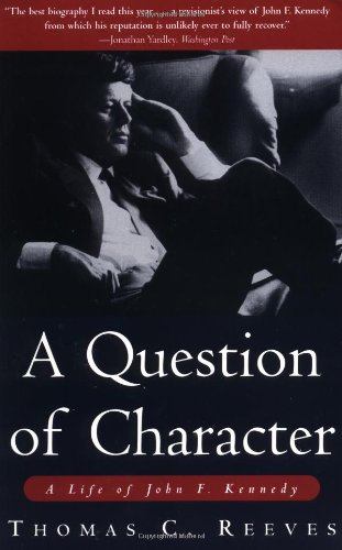 9780761512875: A Question of Character: A Life of John F. Kennedy