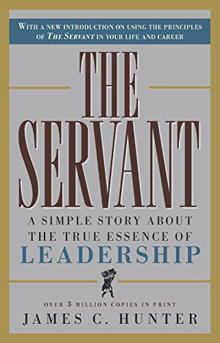 9780761513698: The Servant: A Simple Story about the True Essence of Leadership