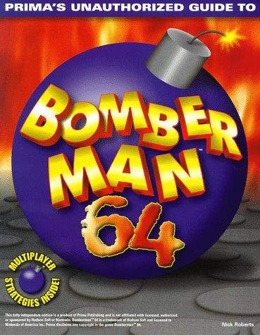 9780761514183: Bomberman 64: Unauthorized Game Secrets (Prima's Secrets of the Games)