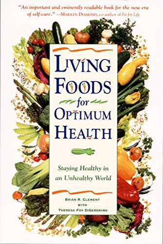 9780761514480: Living Foods for Optimum Health: Staying Healthy in an Unhealthy World