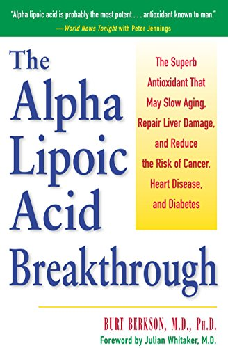 9780761514572: Alpha Lipoic Acid Breakthrough: The Superb Antioxidant That May Slow Aging, Repair Liver Damage, and Reduce the Risk of Cancer, Heart Disease, and Diabetes