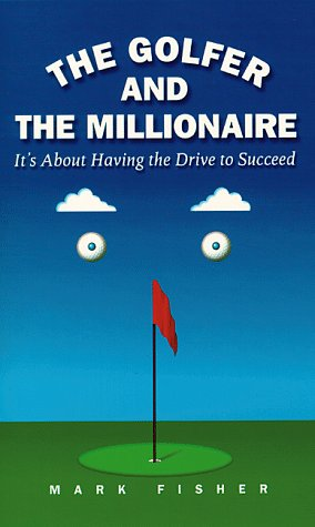 9780761514688: The Golfer and the Millionaire: It's About Having the Drive to Succeed