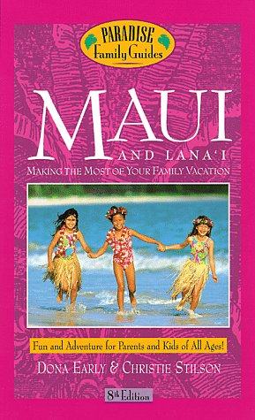 9780761514800: Maui and Lana'i : Making the Most of Your Family Vacation (8th Ed)