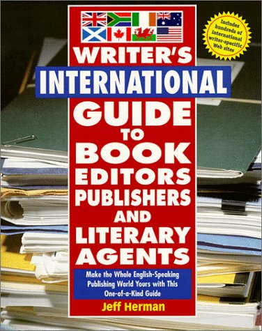 9780761514817: Writer's International Guide to Book Editors, Publishers, and Literary Agents: Make the Whole English-Speaking Publishing World Yours with This One-of-a-Kind Guide