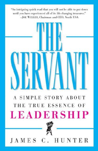 9780761514879: Servant A Simple Story about the True Essence of Leadership