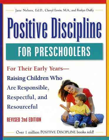 9780761515159: Positive Discipline for Preschoolers, Revised Second Edition: For Their Early Years - Raising Children Who Are Responsible, Respectful, and Resourceful