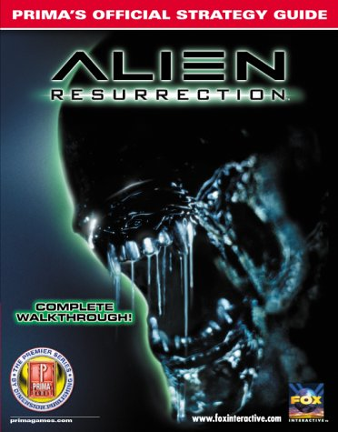 9780761515692: Alien Resurrection : Prima's Official Strategy Guide