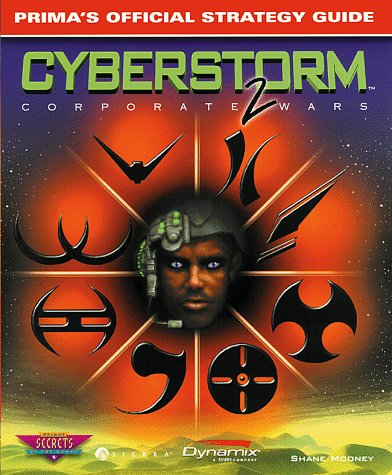 Cyberstorm 2: Corporate Wars: Prima's Official Strategy Guide: Mooney, Shane
