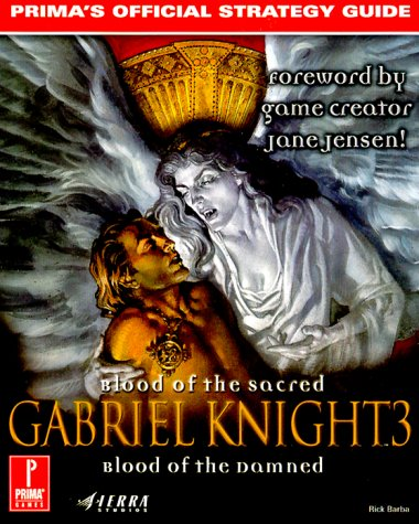 9780761515784: Gabriel Knight 3: Blood of the Sacred, Blood of the Damned : Prima's Official Strategy Guide