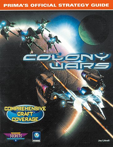 Colony Wars (Prima's Official Strategy Guide): Littrell, Jay