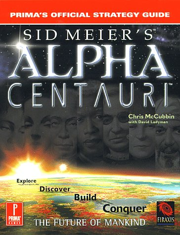 9780761515845: Sid Meier's Alpha Centauri: Prima's Official Strategy Guide