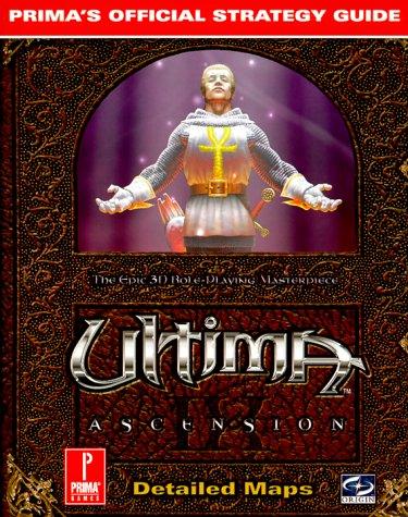 9780761515852: Ultima IX: Ascension (Prima's Official Strategy Guide)