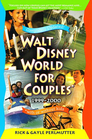9780761516330: Walt Disney World for Couples 1999-2000 : With or Without Kids