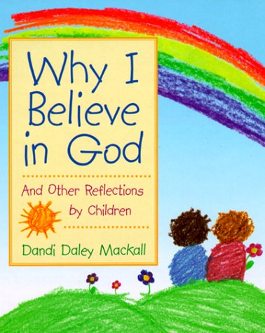9780761516491: Why I Believe in God: And Other Reflections by Children
