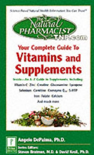 9780761516729: Your Complete Guide to Vitamins and Supplements (Natural Pharmacist Library)