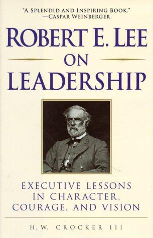 9780761516804: Robert E. Lee on Leadership