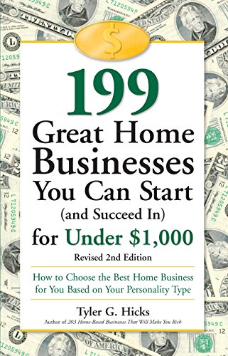 9780761517436: 199 Great Home Businesses You Can Start (and Succeed In) for Under $1,000: How to Choose the Best Home Business for You Based on Your Personality Type