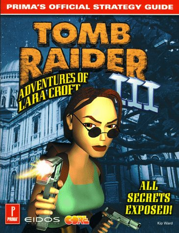 9780761518587: Tomb Raider III: Adventures of Lara Croft : Prima's Official Strategy Guide