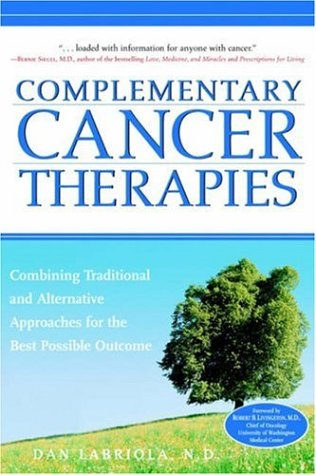 9780761519225: Complementary Cancer Therapies: Combining Traditional and Alternative Approaches for the Best Possible Outcome