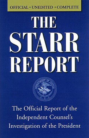 The Starr Report: The Official Report of the Independent Counsel's Investigation of the President...