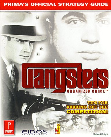 Gangsters: Organized Crime: Prima's Official Strategy Guide (0761519726) by Michael Knight
