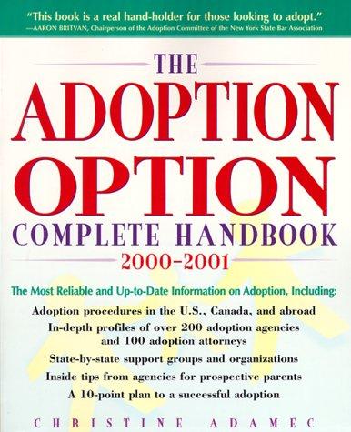 9780761520078: The Adoption Option Complete Handbook, 2000-2001