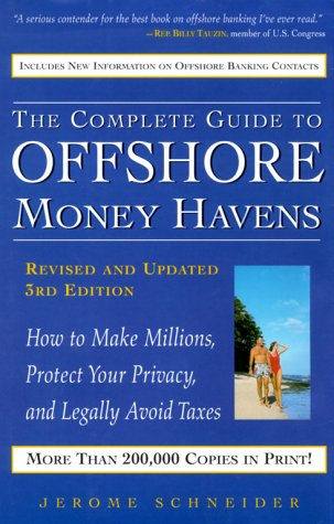 9780761520108: The Complete Guide to Offshore Money Havens, Revised and Updated 3rd Edition: How to Make Millions, Protect Your Privacy, and Legally Avoid Taxes