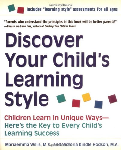 9780761520139: Discover Your Child's Learning Style: Children Learn in Unique Ways--Here's the Key to Every Child's Learning Success