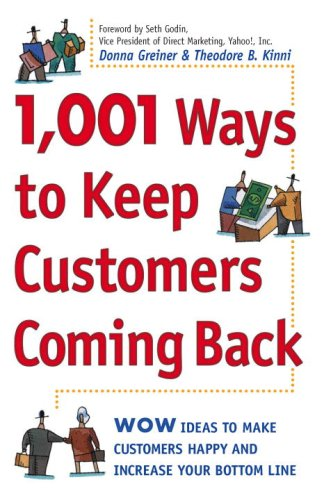 9780761520290: 1,001 Ways to Keep Customers Coming Back: WOW Ideas That Make Customers Happy and Will Increase Your Bottom Line