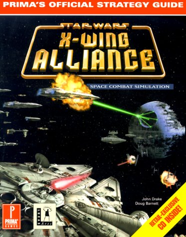 X-Wing Alliance (Prima's Official Strategy Guide) (0761520767) by Barnett, Doug; Drake, John