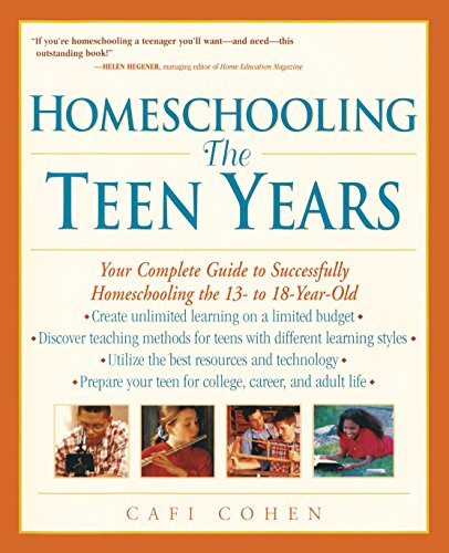 9780761520931: Homeschooling: The Teen Years: Your Complete Guide to Successfully Homeschooling the 13- to 18- Year-Old (Prima Home Learning Library)