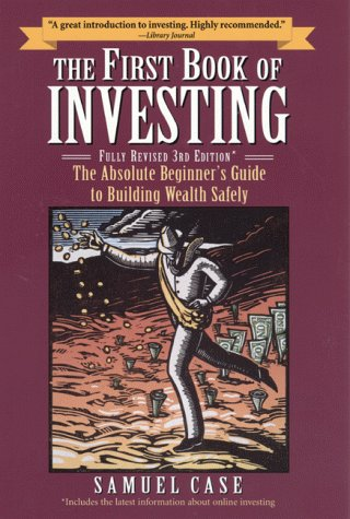 9780761521334: The First Book of Investing, Fully Revised 3rd Edition: The Absolute Beginner's Guide to Building Wealth Safely