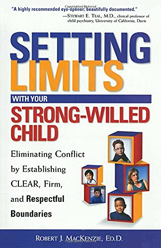 9780761521365: Setting Limits with Your Strong-Willed Child: Eliminating Conflict by Establishing Clear, Firm, and Respectful Boundaries (Setting Limits Series)