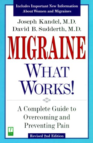 Migraine - What Works! A Complete Guide: Joseph Kandel M.D.,