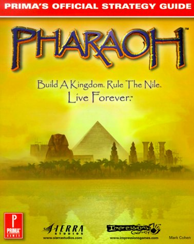 Pharaoh: Prima's Official Strategy Guide (0761521461) by Mark Cohen