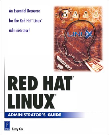 Red Hat LINUX Administrator's Guide (With CD-ROM) (Prima Development) (0761521577) by Keitell, Bruce; Cox, Kerry