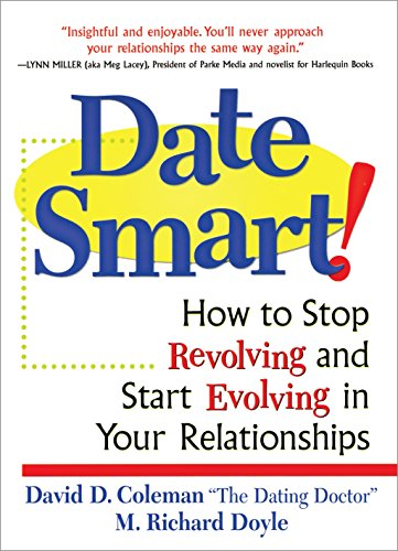 Date Smart!: How to Stop Revolving and: Coleman, David D.;