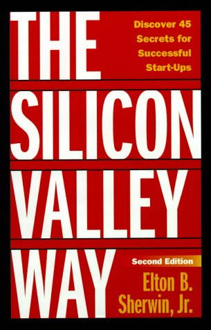 9780761521747: The Silicon Valley Way, Second Edition: Discover 45 Secrets for Successful Start-Ups