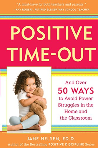 9780761521754: Positive Time-out: And over 50 Ways to Avoid Power Struggles in the Home and the Classroom