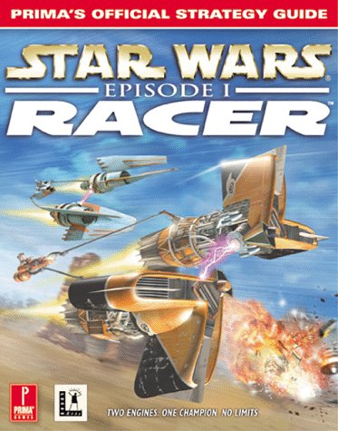 Star Wars: Episode I Racer (Prima's Official Strategy Guide): Neuse, Alex