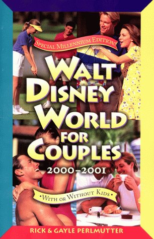 9780761522195: Walt Disney World for Couples, 2000-2001: With or Without Kids