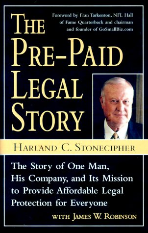 9780761522218: The Pre-Paid Legal Story: The Story of One Man, His Company, and Its Mission to Provide Affordable Legal Protection for Everyone