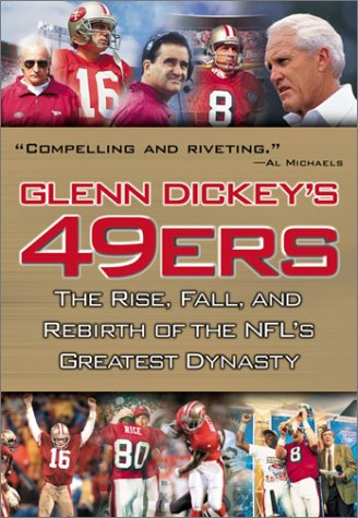 9780761522324: Glenn Dickey's 49ers: The Rise, Fall, and Rebirth of the NFL's Greatest Dynasty
