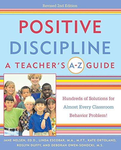 9780761522454: Positive Discipline: A Teacher's A-Z Guide: Hundreds of Solutions for Almost Every Classroom Behavior Problem!