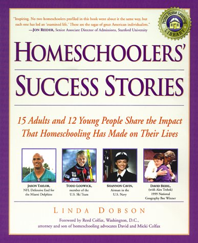 9780761522553: Homeschoolers' Success Stories: 15 Adults and 12 Young People Share the Impact That Homeschooling Has Made on Their Lives (Prima's Home Learning Library)